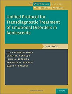 Unified Protocol for Transdiagnostic Treatment of Emotional Disorders in Adolescents: Workbook