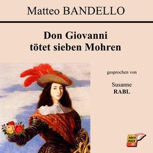 «Don Giovanni tötet sieben Mohren» by Matteo Bandello