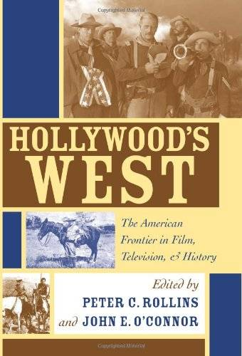 Hollywood's West: The American Frontier in Film, Television, and History(Repost)