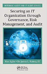Securing an IT Organization through Governance, Risk Management, and Audit (Internal Audit and IT Audit) [Repost]