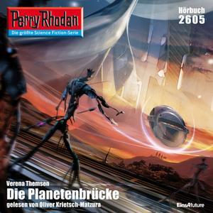 «Perry Rhodan - Episode 2605: Die Planetenbrücke» by Verena Themsen