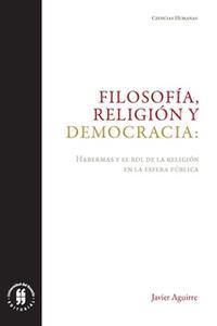 «Filosofía, religión y democracia» by Javier Aguirre