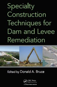 Specialty Construction Techniques for Dam and Levee Remediation (repost)