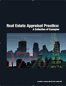 Real Estate Appraisal Practice: A Collection of Examples