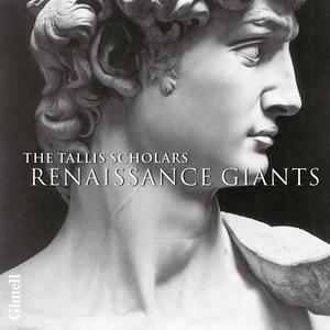 Peter Phillips & The Tallis Scholars - Renaissance Giants (Byrd, Josquin, Palestrina, Tallis, Taverner & Victoria) (2006)