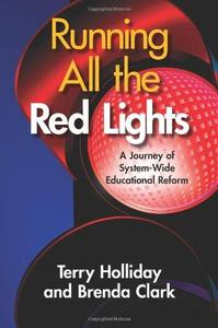 Running All the Red Lights: A Journey of System-Wide Educational Reform