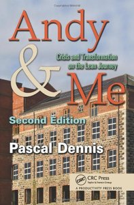 Andy & Me, Second Edition: Crisis & Transformation on the Lean Journey (repost)