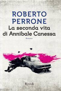 Roberto Perrone - La seconda vita di Annibale Canessa