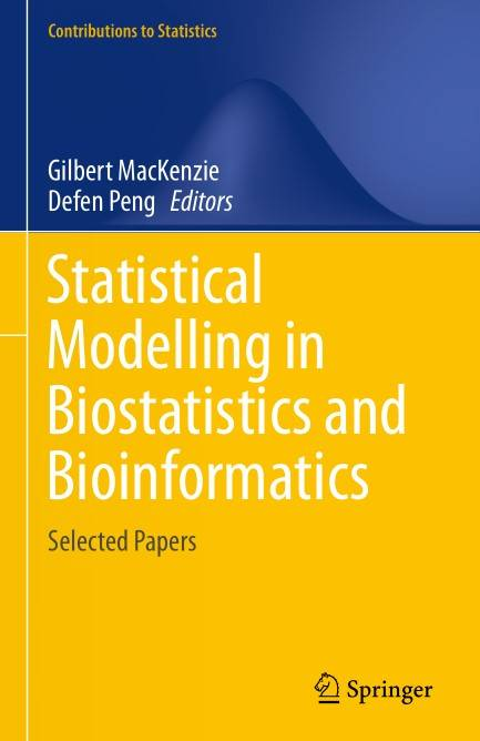 Statistical Modelling in Biostatistics and Bioinformatics: Selected Papers (Repost)