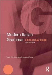 Modern Italian Grammar: A Practical Guide, 3 edition