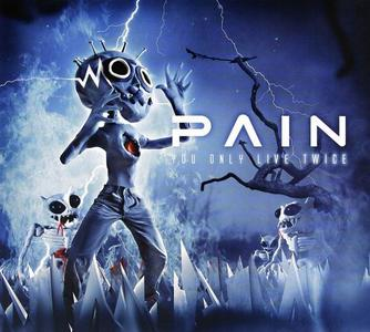 Pain - You Only Live Twice (2011) [2CD Limited Edition]
