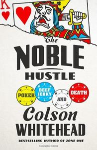 The Noble Hustle: Poker, Beef Jerky, and Death (Repost)
