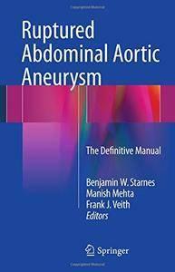 Ruptured Abdominal Aortic Aneurysm: The Definitive Manual