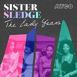 Sister Sledge - The Early Years (2019)