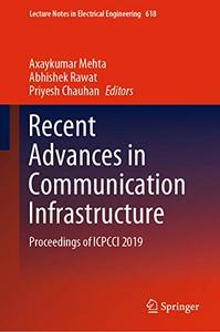 Recent Advances in Communication Infrastructure: Proceedings of ICPCCI 2019
