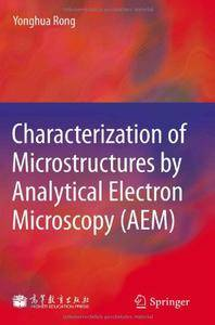 Characterization of Microstructures by Analytical Electron Microscopy