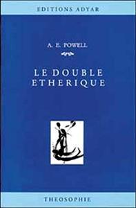 """Arthur E. Powell, """"Le double étherique"""""""
