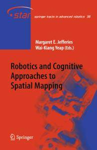Robotics and Cognitive Approaches to Spatial Mapping (Repost)