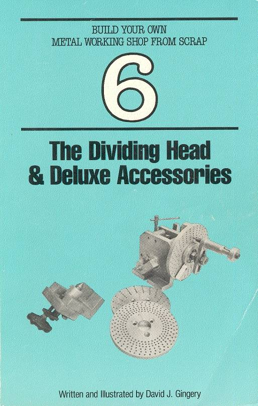 """David J. Gingery, """"The Dividing Head & Deluxe Accessories"""" (repost)"""