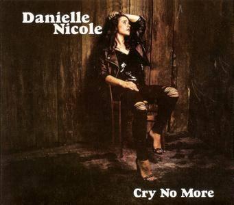 Danielle Nicole - Cry No More (2018)