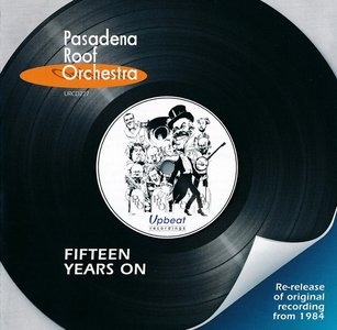 Pasadena Roof Orchestra - Fifteen Years On (1984) {2009, Reissue}