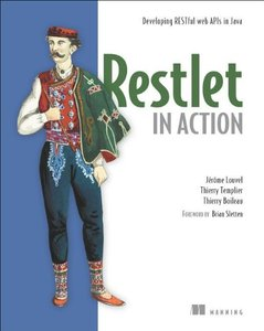 Restlet in Action: Developing RESTful web APIs in Java (Repost)