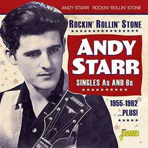 Andy Starr - Rockin' Rollin' Stone Singles As and Bs 1955-1962 Plus (2019)