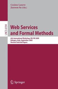 Web Services and Formal Methods: 6th International Workshop, WS-FM 2009, Bologna, Italy, September 4-5, 2009, Revised Selected