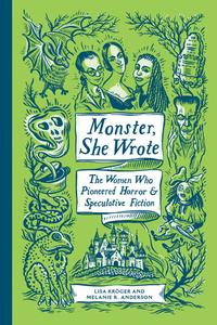 Monster, She Wrote: The Women Who Pioneered Horror and Speculative Fiction