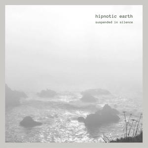 Hipnotic Earth - Suspended In Silence (2019)