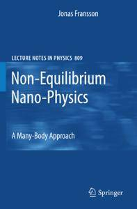Non-Equilibrium Nano-Physics :A Many-Body Approach