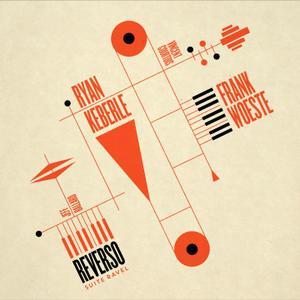 Ryan Keberle & Frank Woeste - Reverso - Suite Ravel (feat. Jeff Ballard & Vincent Courtois) (2018)