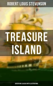 «Treasure Island (Adventure Classic with Illustrations)» by Robert Louis Stevenson