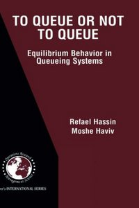 To Queue or Not to Queue: Equilibrium Behavior in Queueing Systems