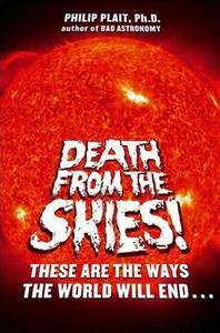 Death from the Skies!: These Are the Ways the World Will End . . . (Repost)
