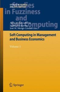 Soft Computing in Management and Business Economics: Volume 1