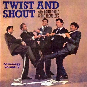 Brian Poole & The Tremeloes - Twist And Shout (Anthology Volume 2) (1995) Re-Up