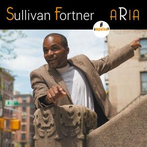 Sullivan Fortner - Aria (2015) [Official Digital Download 24/96]