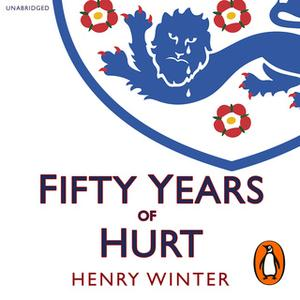 «Fifty Years of Hurt» by Henry Winter