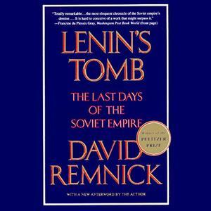 Lenin's Tomb: The Last Days of the Soviet Empire [Audiobook]