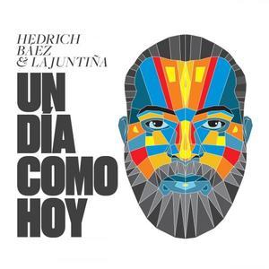 Hedrich Báez & La Juntiña - Un día como hoy (2019)