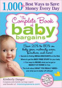 The Complete Book of Baby Bargains: 1,000+ Best Ways to Save Money Every Day, 2nd Edition