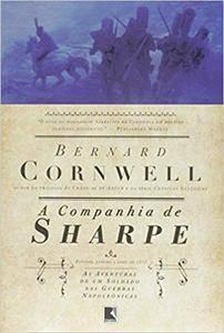 A Companhia de Sharpe. As Aventuras de Um Soldado nas Guerras Napoleônicas - Volume 13