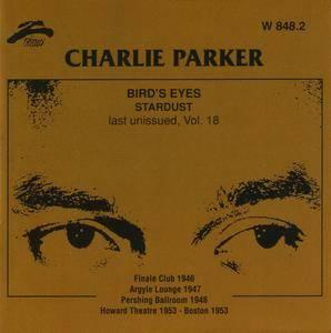 Charlie Parker - Bird's Eyes: Last Unissued, Vol. 18 (1946-1953) {Philology W 848.2 rel 1999}