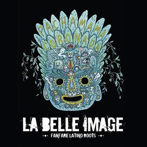 La Belle Image - Pachamama Coronada (2015)