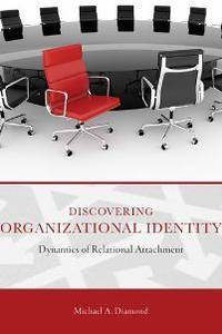 Discovering Organizational Identity : Dynamics of Relational Attachment