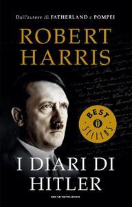 Robert Harris - I diari di Hitler