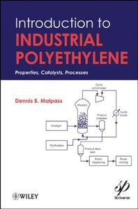 Introduction to Industrial Polyethylene: Properties, Catalysts, and Processes (Repost)