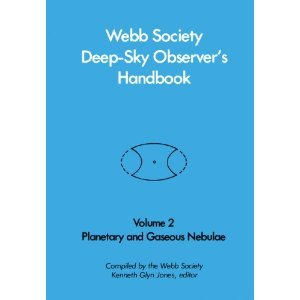 Webb Society Deep-Sky Observer's Handbook, Vol. 2: Planetary and Gaseous Nebulae