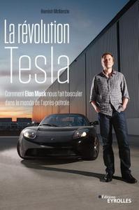 """Hamish McKenzie, """"La révolution Tesla: Comment Elon Musk nous fait basculer dans le monde de l'après-pétrole"""""""